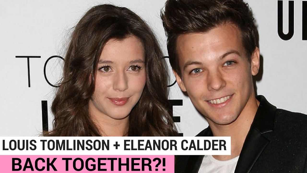 louis tomlinson and eleanor calder back together?! | hollywire