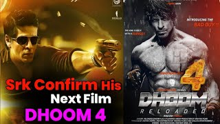 SRK Confirm His Next Movie Dhoom 4 With lot of Action | Shahrukh Khan |