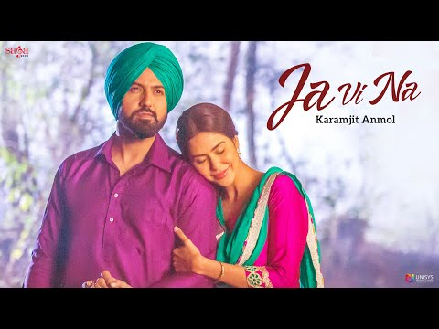 Karamjit Anmol - Ja Vi Na | Gippy Grewal | Sonam Bajwa | Manje Bistre | New Punjabi Songs 2018