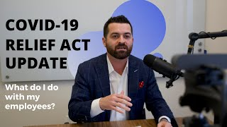 COVID-19 RELIEF ACT UPDATE:  What Do I Do With My Employees? With J.D. Frost