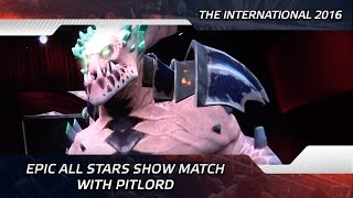 Epic All Stars show match with PitLord @ The International 2016 (ENG SUBS!)
