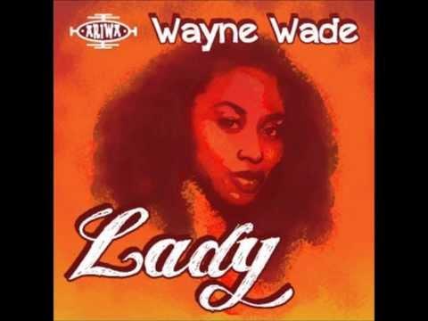 LADY- Wayne Wade - ariwa cut!!