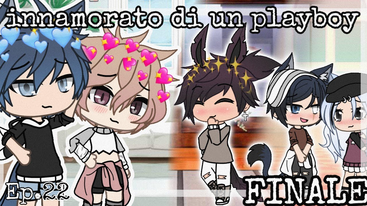 Innamorato di un playboy - ORIGINAL Gay love story || Ep. 22 FINALE || Gacha Life ITA