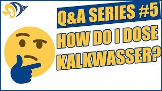 Q&A Series #5: How Do I Dose Kalkwasser?