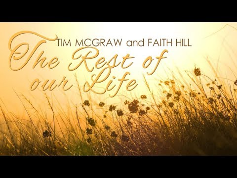 Tim McGraw and Faith Hill - The Rest of Our Life (Lyric Video)
