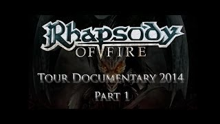 Rhapsody Of Fire's 2014 Tour Documentary Part 1