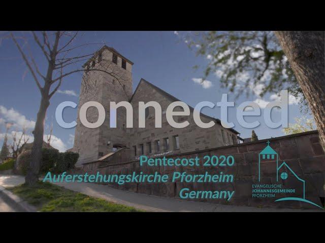 connected - Pentecost 2020 Johannesgemeinde Pforzheim Germany