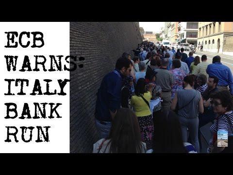 ECB WARNING: Italy Bank Run Happening RIGHT NOW!