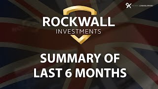 My last 6 Months - Summary - Rockwall Investments