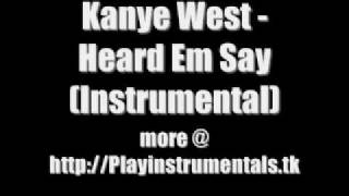 Kanye West - Heard Em Say (Instrumental)