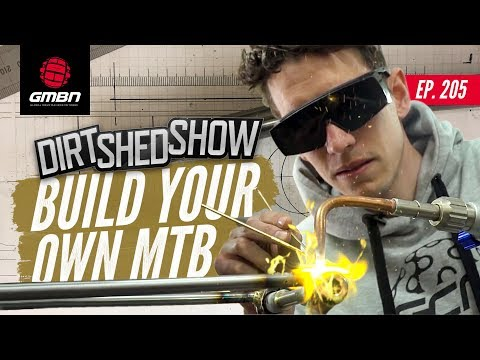 Build Your Own Mountain Bike   Dirt Shed Show Ep. 205