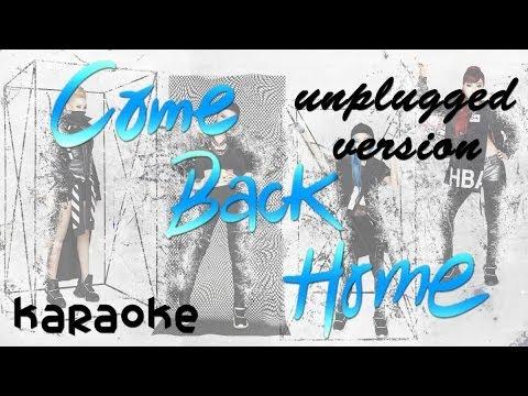 2NE1 - Come Back Home - Unplugged Ver. [karaoke]