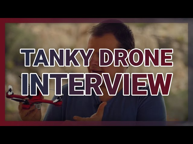 EXCLUSIVE: Tanky Drone Interview