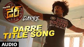Darre Title Song | Darre Songs | Naviin, Pallavi Jiva, Suman Setti | Telugu Songs 2017