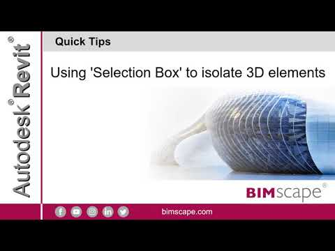 Autodesk Revit: Using 'Selection Box' to isolate 3D elements