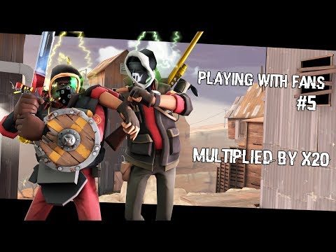 TF2: Playing with Fans #5 | Playing Multiplied By x20 with Fans
