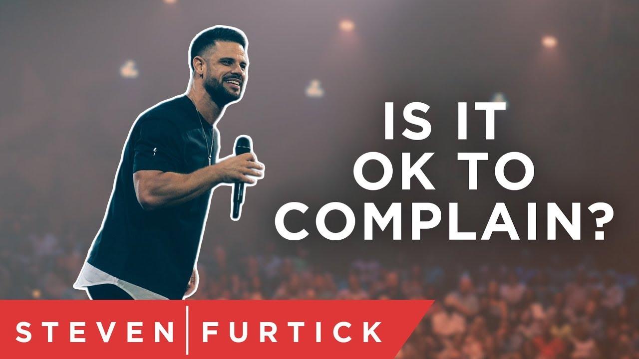 Is it ok to complain?| Pastor Steven Furtick