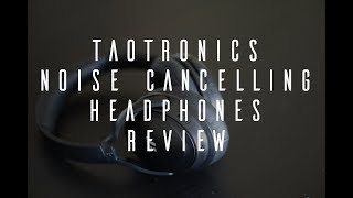 TaoTronics Active Noise Cancelling Wireless Headphones Review!