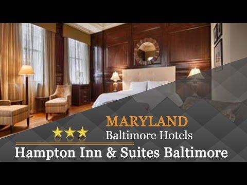 Hampton Inn & Suites Baltimore Inner Harbor - Baltimore Hotels, Maryland
