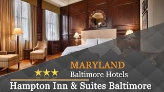 Hampton Inn Suites Baltimore Inner Harbor Hotels Maryland
