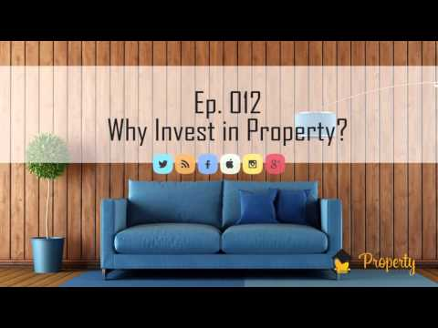 Ep.12 | Why Invest in Property? - Australia's Property Investment Industry
