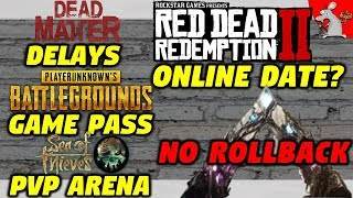 ARK BASES WIPED! SOT PVP! Battlegrounds Xbox Pass   Red Dead Online Date   Dead Matter Delay
