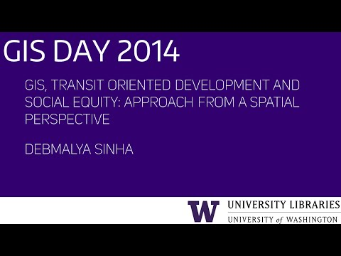 GIS, Transit Oriented Development and Social Equity – UW GIS Day 2014 Lightning Talks