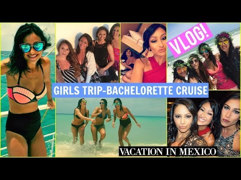 GIRLS TRIP Cruise to MEXICO  Bachelorette Style