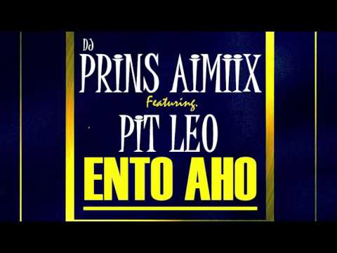 PRINS AIMIIX ft PIT LEO - Ento aho (Official Audio)