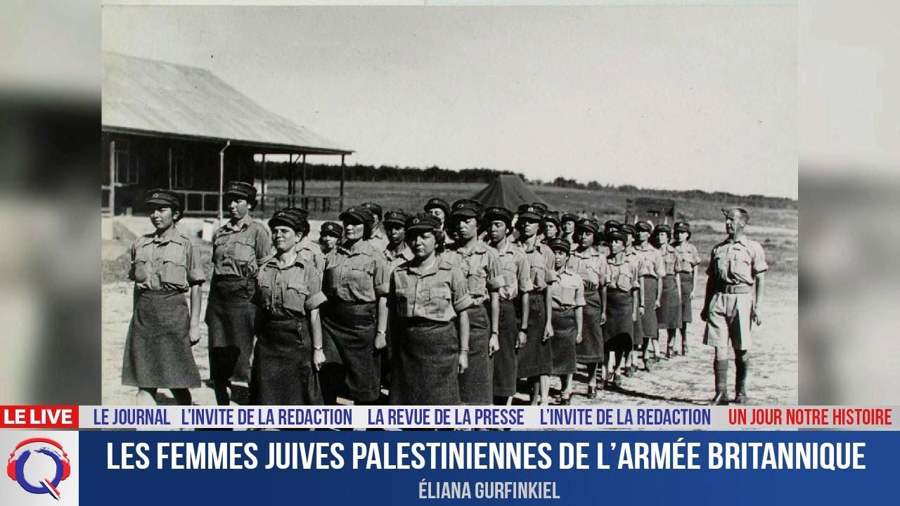 Les femmes juives palestiniennes de l'armée britannique - Un jour notre Histoire du 5 aout 2021