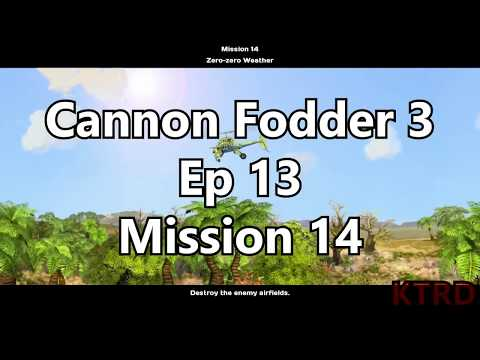 Cannon Fodder 3 Ep 13 mission 14 |