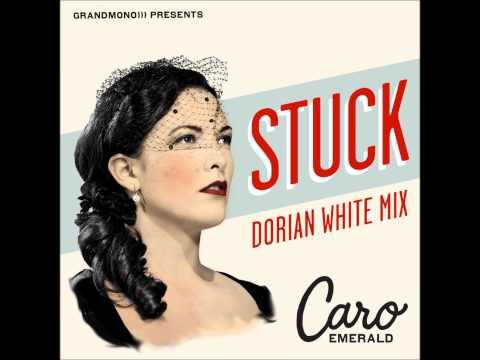 Caro Emerald - Stuck (Dorian White Mix)