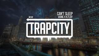 (Low) Vanic x K.Flay - Can't Sleep