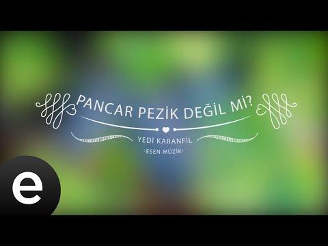 Pancar Pezik Değil Mi - Yedi Karanfil (Seven Cloves) - Official Audio
