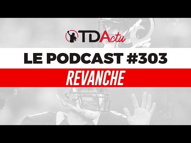 TDA Podcast n°303 - Preview Semaine 2 : la revanche des Saints ?