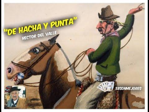 De Hacha y punta | Hector del Valle