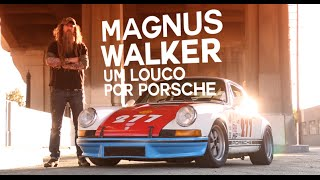 Magnus Walker, um louco por Porsche - Webmotors