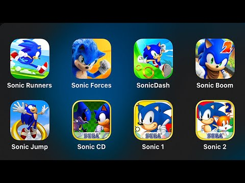 Sonic Runners,Sonic Forces,Sonic Dash,Sonic Boom,Sonic Jump,Sonic CD,Sonic 1,Sonic 2,Sonic 4 Episode