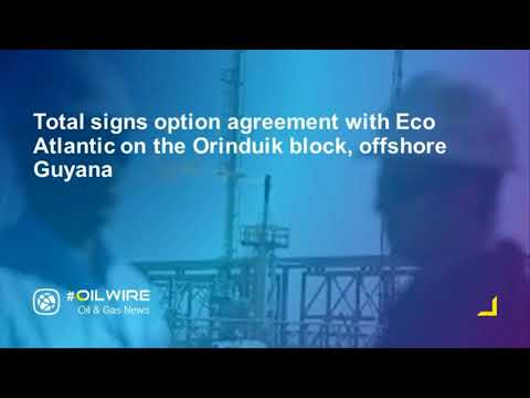 Total signs option agreement with Eco Atlantic on the Orinduik block, offshore Guyana