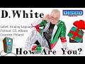 D.White - HOW ARE YOU? (album).  NEW Euro & Italo Disco,  Italo Disco New Generation 2020