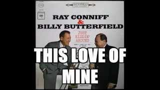 RAY CONNIFF & BILLY BUTTERFIELD – THIS LOVE OF MINE