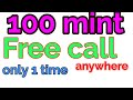 # $1 Free call anywhere 100 mint faste time make unlimited call
