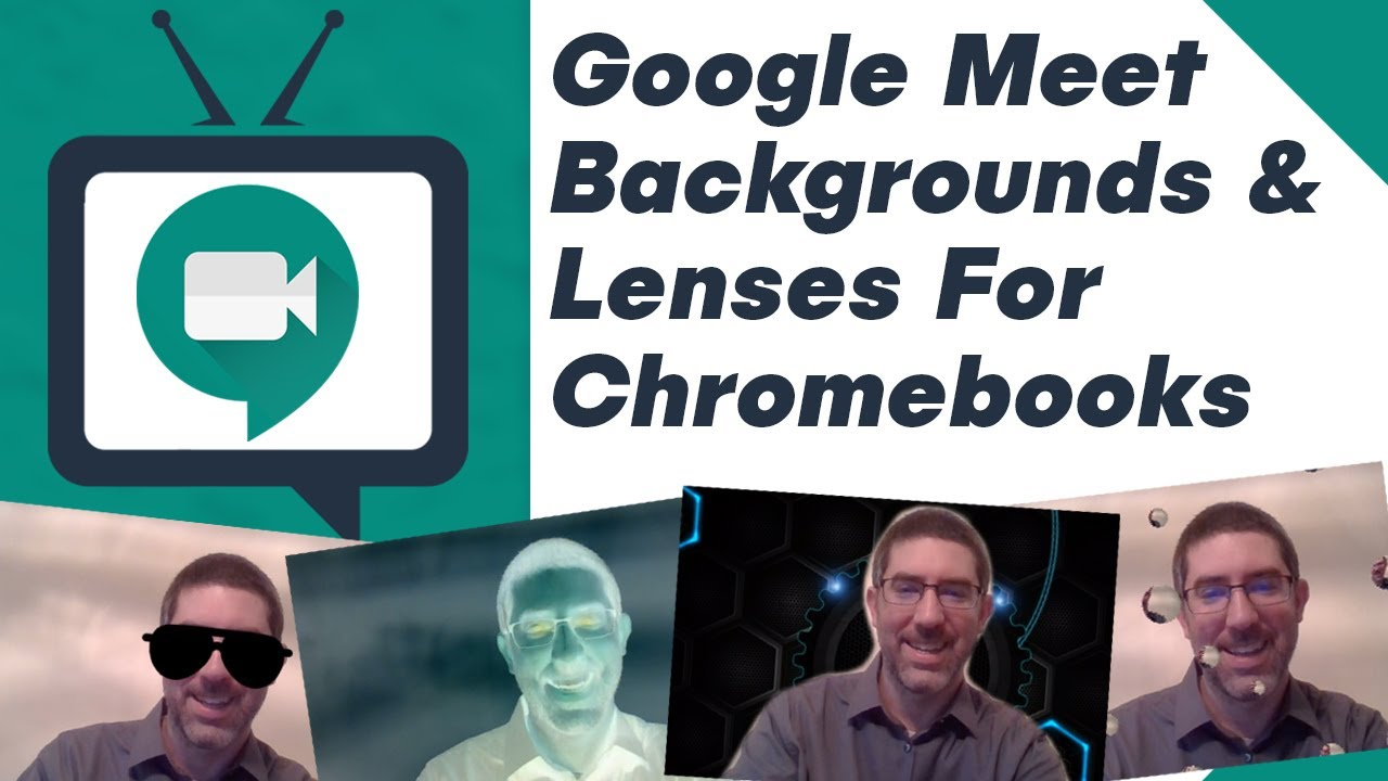 Google Meet Backgrounds And Lenses Extension For Chromebooks (Visual Effects For Google Meet)