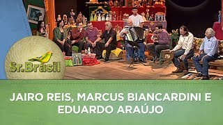 Sr. Brasil   Jairo Reis, Marcus Biancardini e Eduardo Araújo