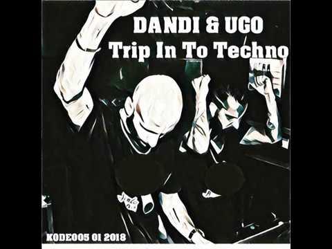 Dandi & Ugo Mixed Kode005 - Trip In To Techno - Podcast 1 2018 video