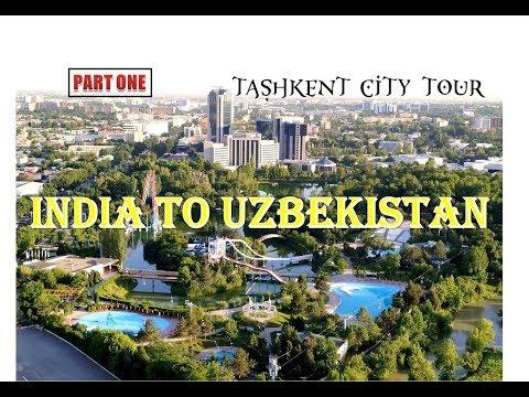 India to Uzbekistan / Tashkent City tour / Mumbai to tashkent / PART -1 ताश्कंद उज़्बेकिस्तान