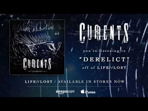 CURRENTS - Derelict