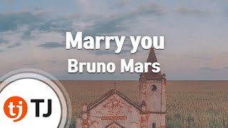 Marry you_Bruno Mars_TJ 노래방 (Karaoke/lyrics/romanization/KOREAN)