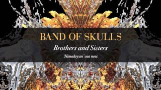 Watch Band Of Skulls Brothers And Sisters video