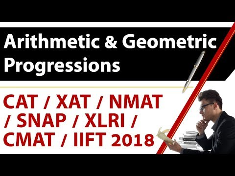 Arithmetic & Geometric Progressions - lecture 12 for CAT/XAT/NMAT/SNAP/CMAT/IIFT 2018
